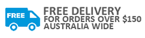 Free Delivery for Orders over $150, Australia wide